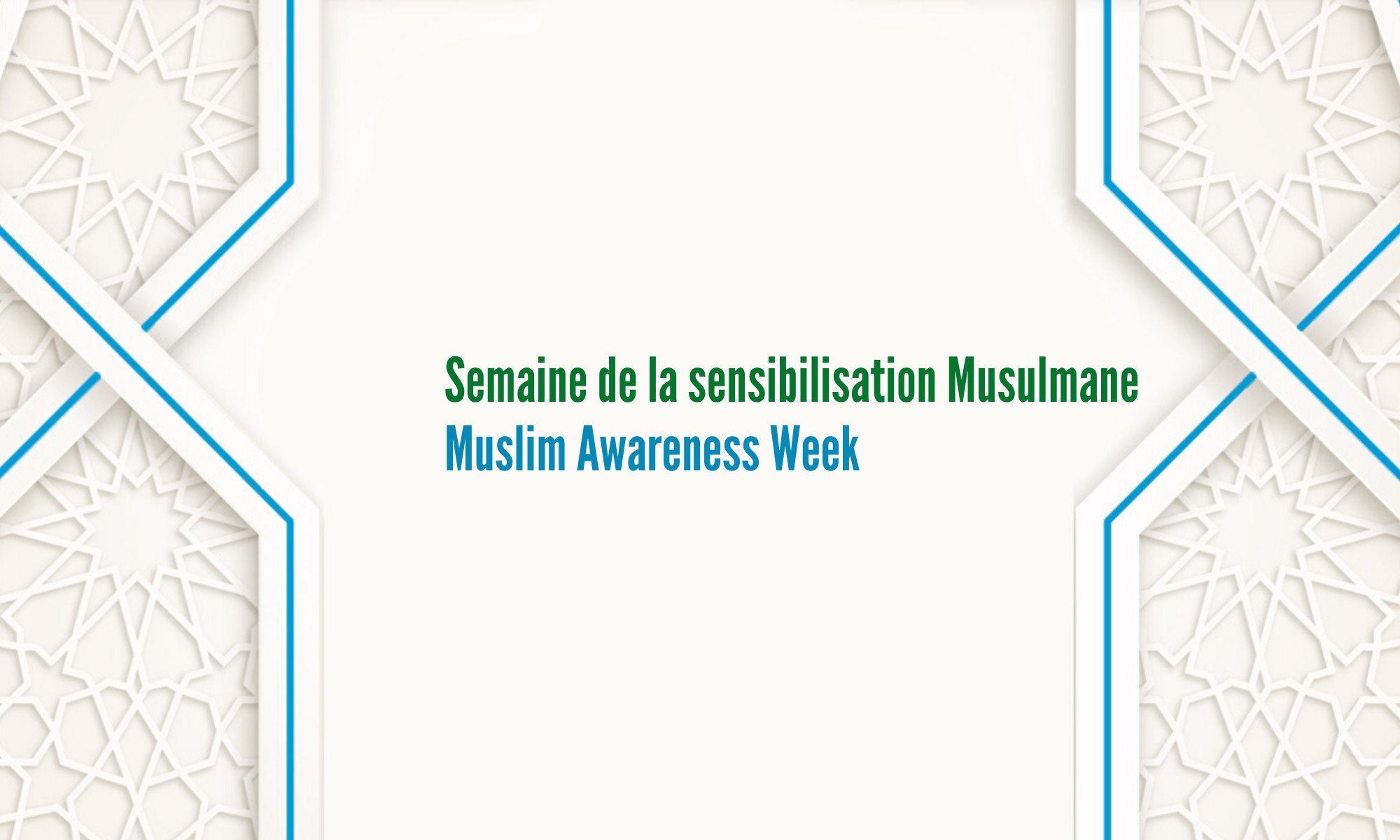 Semaine de Sensibilisation Musulmane / Muslim Awareness Week